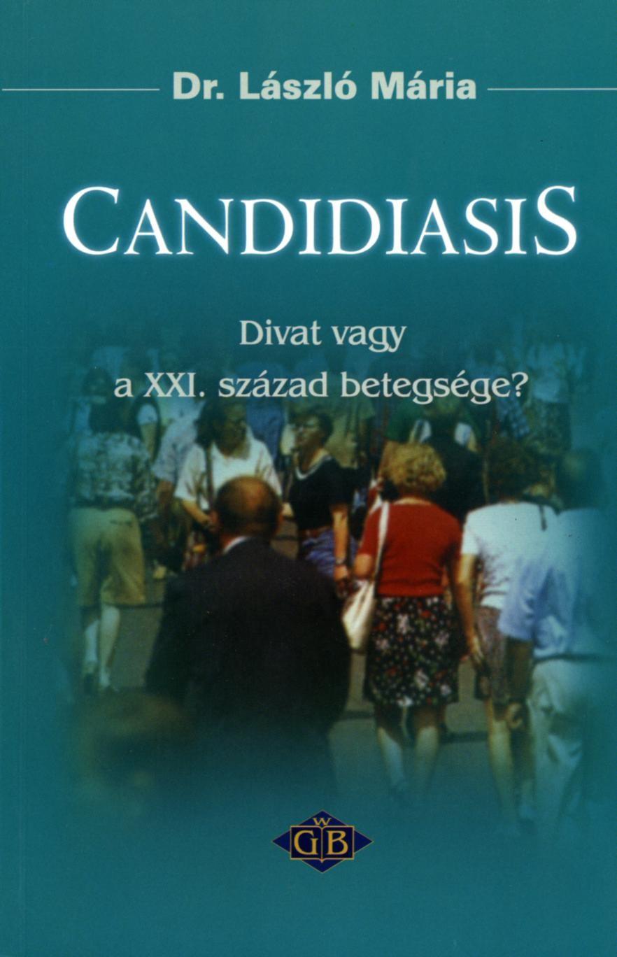 Candidiasis - Divat vagy a XXI. század betegsége?